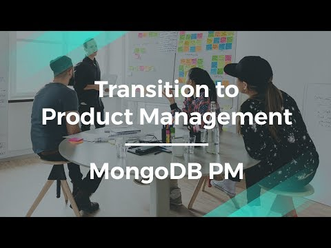 How to Transition to Product Management by MongoBD Product M