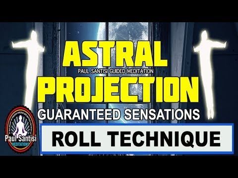 Astral Projection OBE Guaranteed Sensations Guided Meditation Paul Santisi