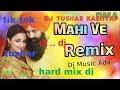 Mahi Menu Chhadiyo Na //  tik tok  Song 2019 // Hard Vibration Remix // Kesari   dj jagat raj