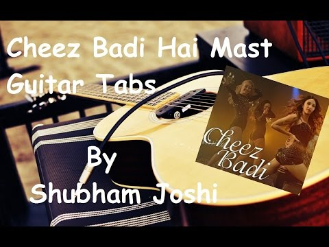 Cheez Badi Hai Mast Guitar Tabs Tutorial | Machine | Shubham Joshi
