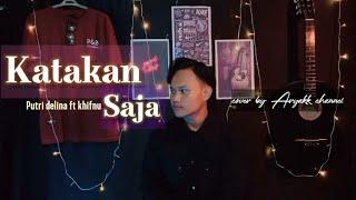 Katakan Saja - khifnu ft Putri Delina (cover by Aryakk channel)