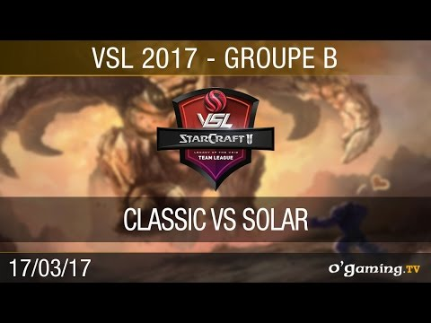 Classic vs Solar - VSL - Group B - Match 2 - Starcraft II