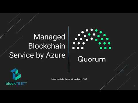 Building On Quorum With Azure's Managed Blockchain Service
