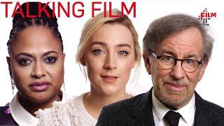 Saoirse Ronan, Ava DuVernay, Steven Spielberg & more talk about film | Film4
