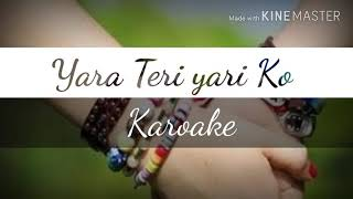Yara Teri Yaari Ko Karaoke || Life With Friend || Full HD 1080p