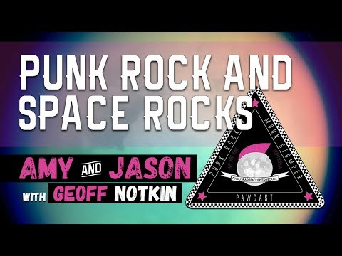 Punk Rock and Space Rocks with Geoff Notkin! [PRMSP]