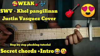 Weak - Guitar tutorial plucking Step by step With intro SWV - Justin Vasquez Khel pangilinaN Acousti