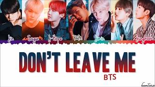 Video BTS (방탄소년단) - 'Don't Leave Me' Extended Lyrics [Color Coded_Kan_Rom_Eng] download MP3, 3GP, MP4, WEBM, AVI, FLV Mei 2018