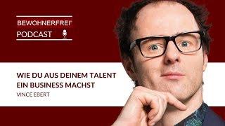 Wie Du aus Deinem Talent ein Business machst - Vince Ebert   Tobias Beck