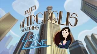"""DC Nation - Приключения Метрополиса: """"Лоис"""" (RUS)"""