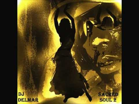 Lounge & Chill out mix - Sacred Soul  Vol. 2  By Delmar Siraj