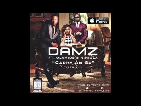 DAMZ - CARRY AM GO (REMIX) FT OLAMIDE & NINIOLA (OFFICIAL AUDIO)