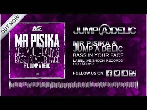 Mr Pisika & Jump A Delic - Bass in Your Face (Original Mix)
