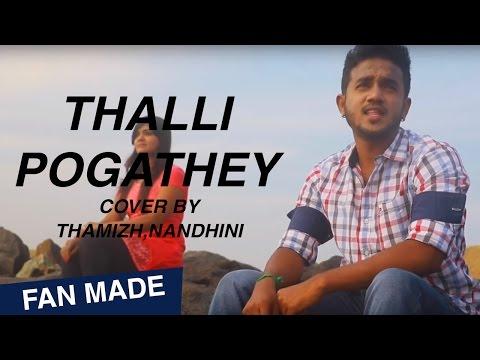 Thalli Pogathae   Cover Album   Acham Yenbadhu Madamayada   Thamizh,Nandhini