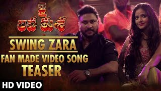 Swing Zara Fan Made Song Teaser | Jai Lava Kusa | Sunny Komalapati, Shreya