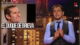 #EnLaFrontera91 - Iñaki Urdangarin: el duque (de la cárcel) de Brieva