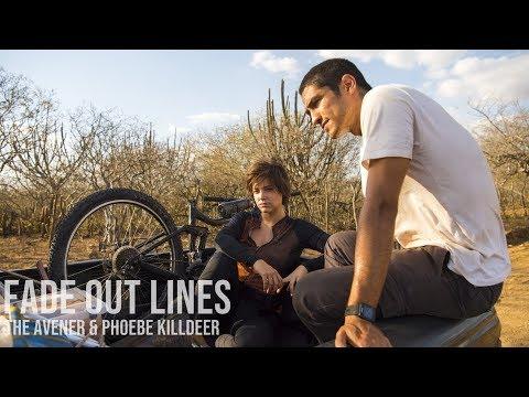 Fade Out Lines - The Avener & Phoebe Killdeer  Onde Nascem Os Fortes