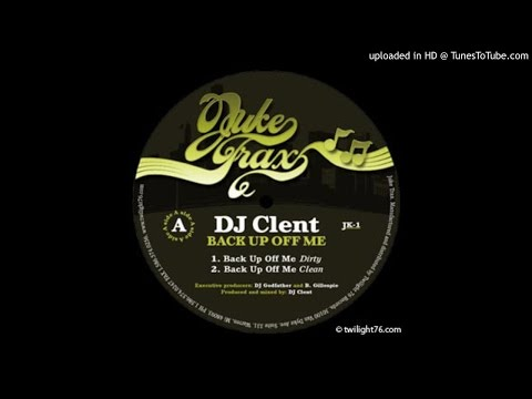 dJ cLENT - bACK uP oFF mE (jUKE tRAX 2004)