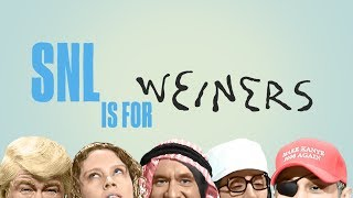 SNL is for Weiners