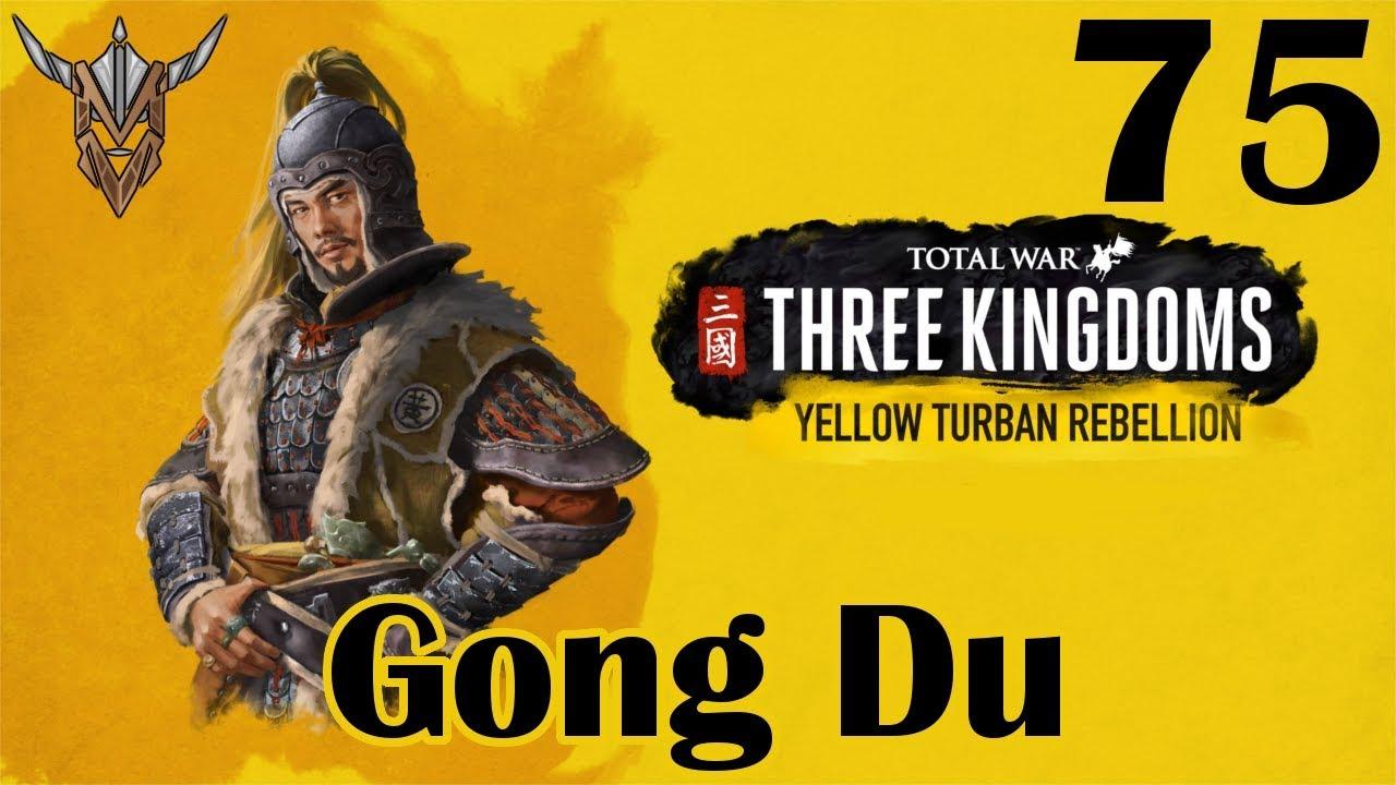 Total War: Three Kingdoms | Gong Du | Yellow Turban Rebellion | 75