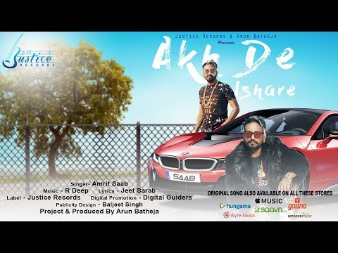 Akh De Ishare [Lyrical Video Full Song] | Amrit Saab | R Deep | Latest Song 2019 | Justice Records