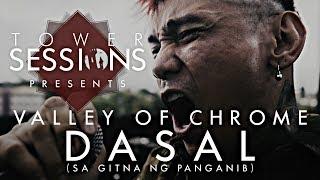 Tower Sessions Presents - Valley of Chrome - Dasal (Sa Gitna Ng Panganib)