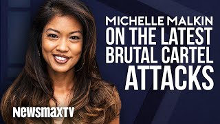 Michelle Malkin on the Latest Brutal Cartel Attacks