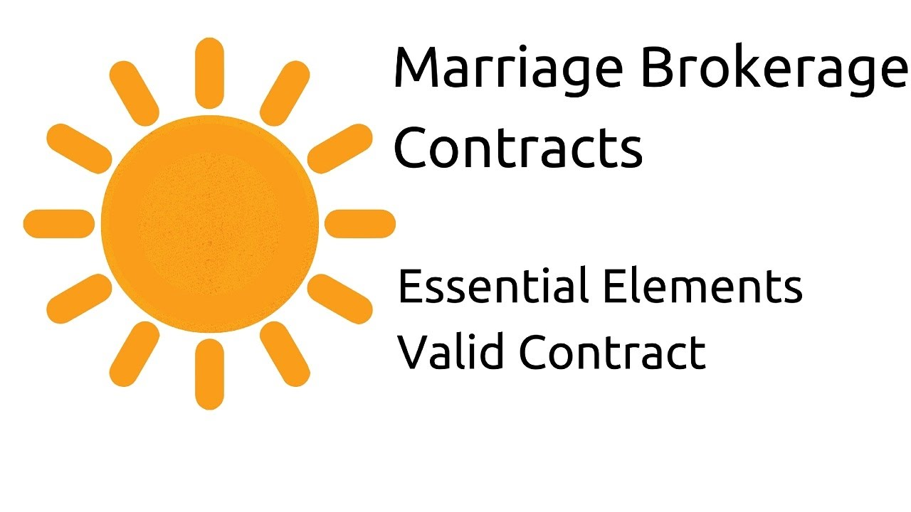 Learn Marriage Brokerage Contracts Other Essential Elements Of A Valid Contract Ca Cpt Cs