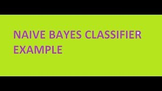 Naive Bayes Classifier Algorithm Example Data Mining | Bayesian Classification | Machine Learning thumbnail