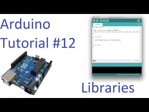 Arduino #12 - Library Installation Tutorial - Building A Project In Minutes