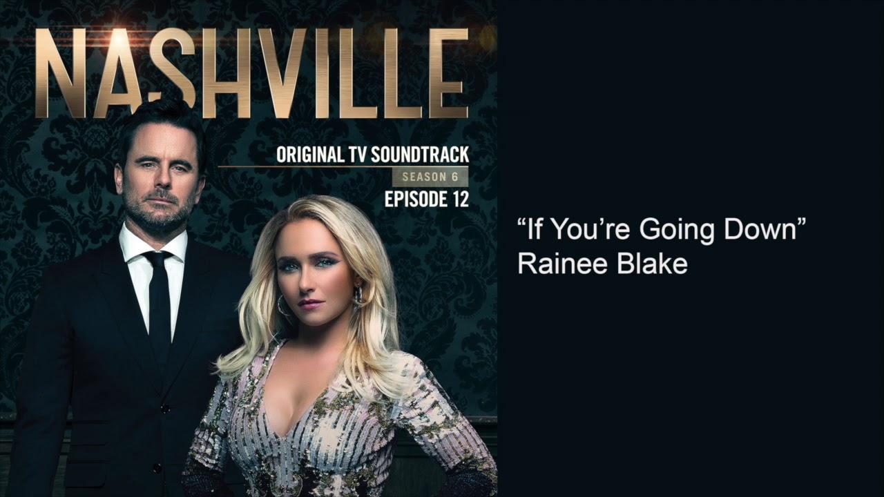 Download If You're Going Down (Nashville Season 6 Episode 12)