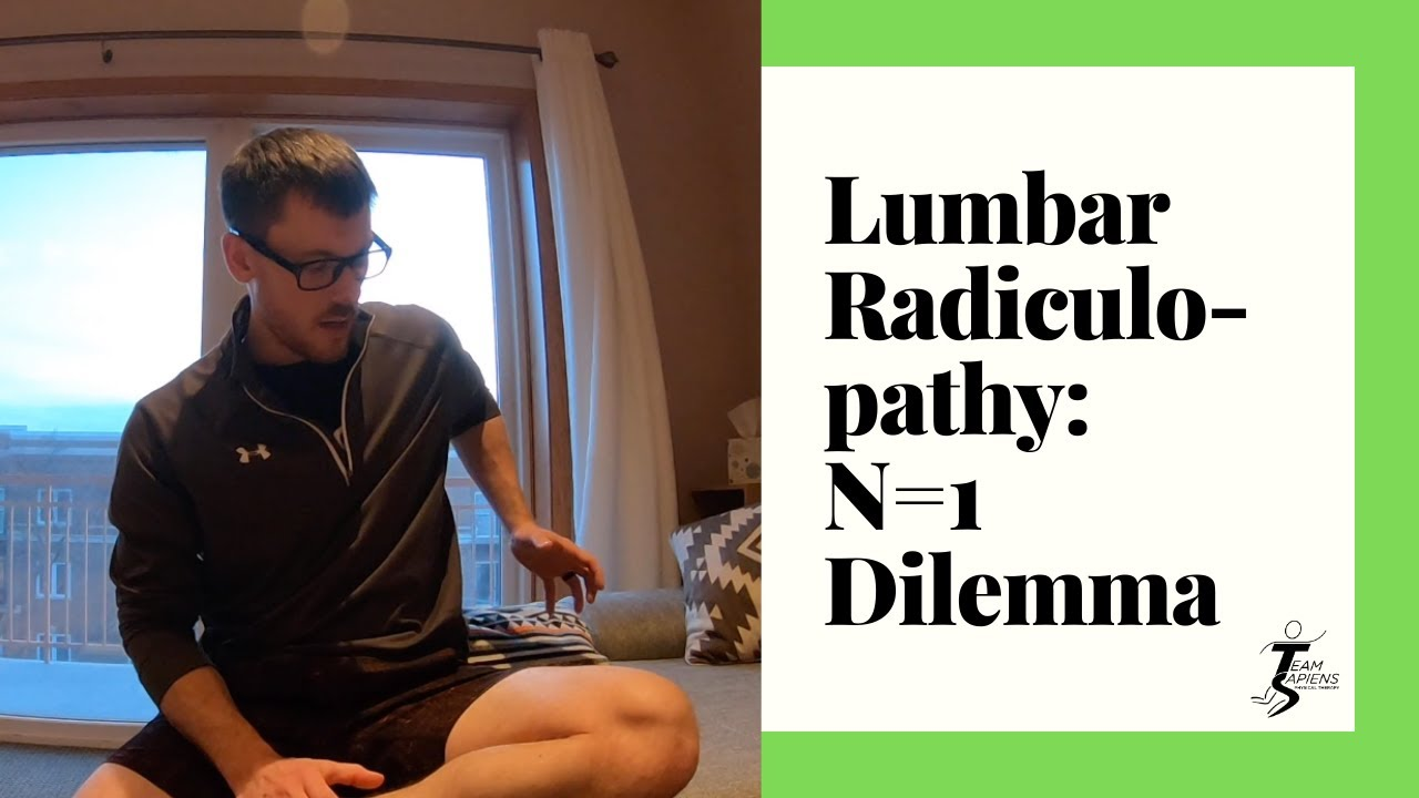 Lumbar Radiculopathy: N=1