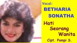 HATI SEORANG WANITA (LIRIK) Betharia Sonatha - Musik/Cipt  Pompi S