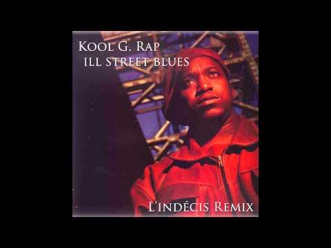 Kool G. Rap - Ill Street Blues (L'indécis Remix)