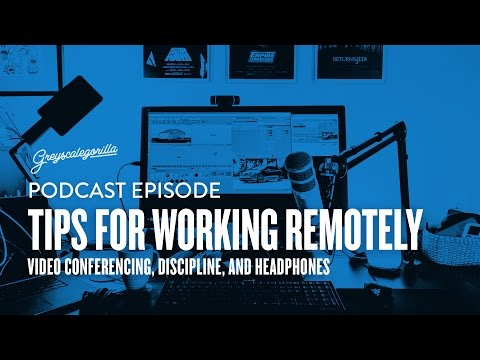 Greyscalegorilla Podcast Ep. 57: Tips for Working Remotely