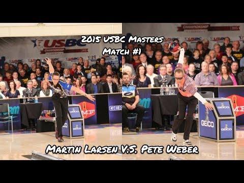 2015 USBC Masters Match #1 - Martin Larsen V.S. Pete Weber