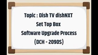 How to do Software Upgrade Process in Dish TV ?  | dishNXT Set Top Box (DCH - 2090S)
