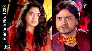 Savithri | 12th March 2019 | Full Episode No 1228 | ETV Telugu