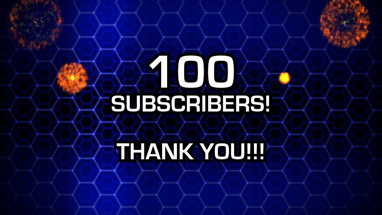 100 Subscribers! THANK YOU!!!