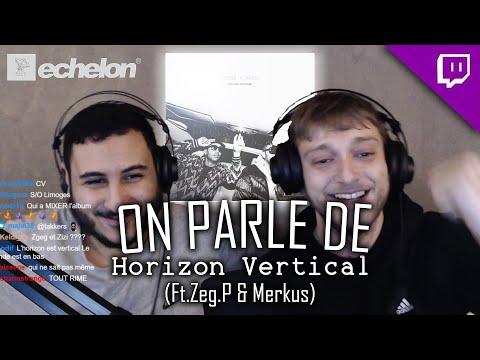 Youtube: ON PARLE DE HORIZON VERTICAL (Ft. VALD / Zeg.P / Merkus)