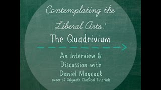 Contemplating the Liberal Arts: The Quadrivium
