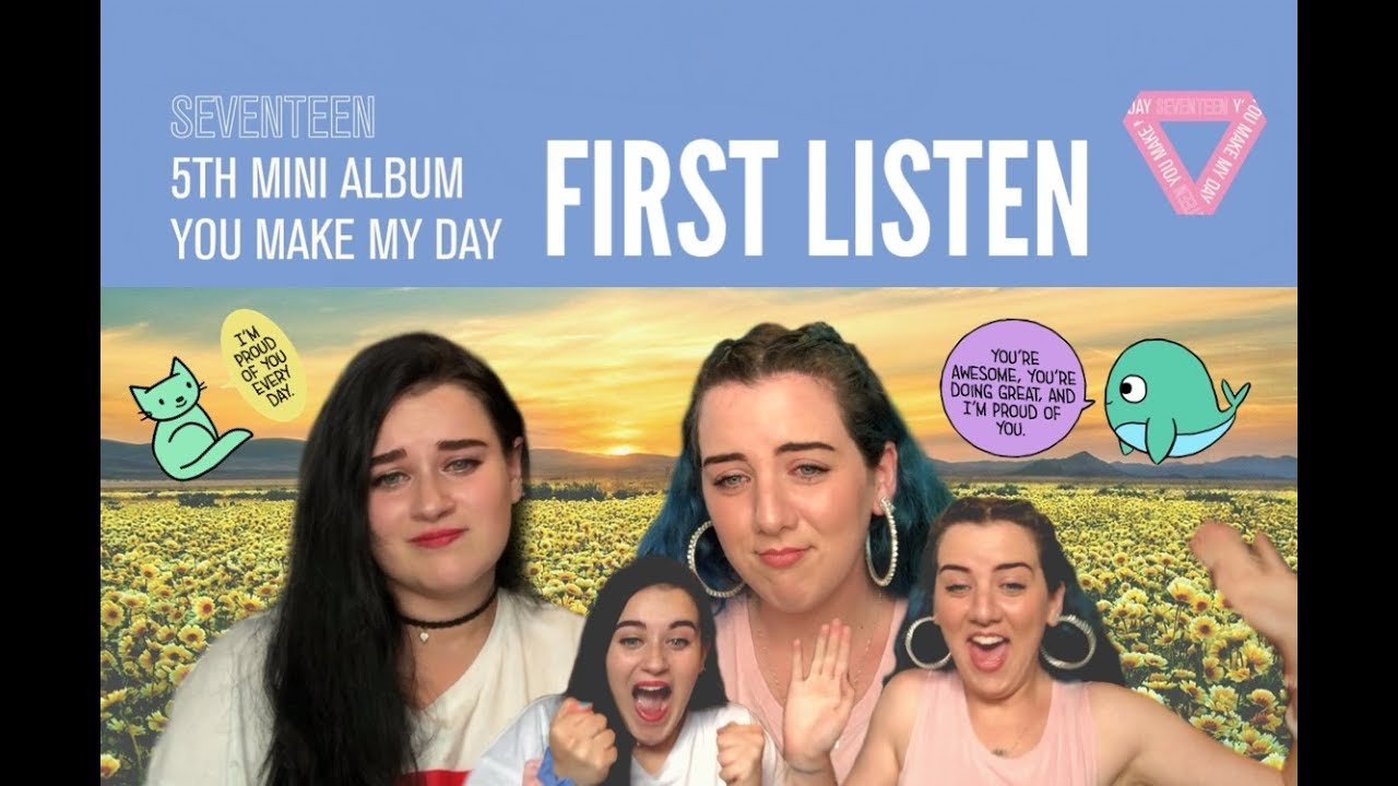 SEVENTEEN YOU MAKE MY DAY ALBUM FIRST LISTEN!