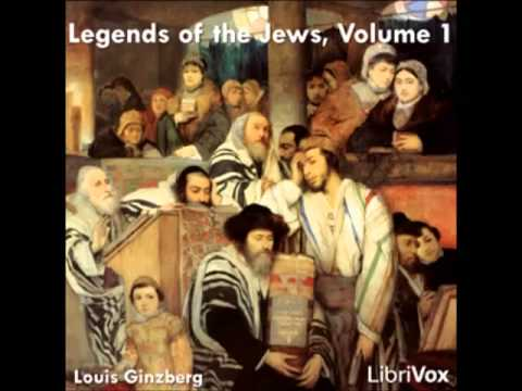 Legends Of The Jews (FULL Audiobook) - Part (2 Of 16)