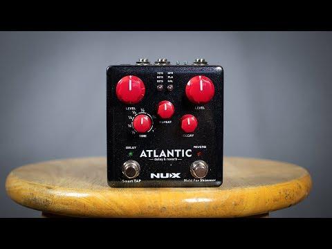I Love the Nux Atlantic Delay & Reverb Pedal!