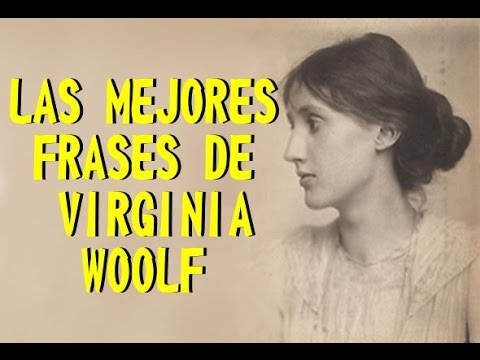 Las Mejores Frases De Virgnia Woolf Youtube