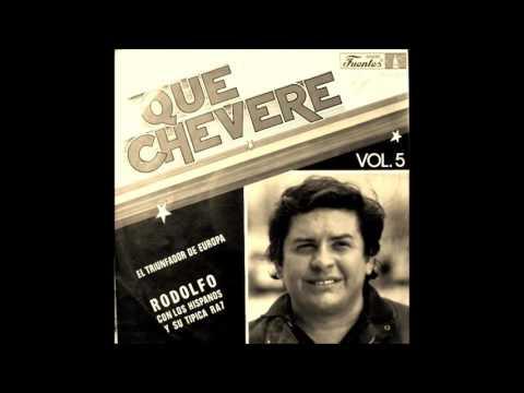 QUÉ CHEVERE VOL  5   Rodolfo con Los Hispanos y su Típica RA7   1983