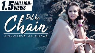 DIL KE CHAIN (COVER) | AISHWARYA MAJMUDAR