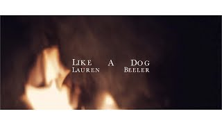 Like A Dog | Lauren Beeler | Official Video