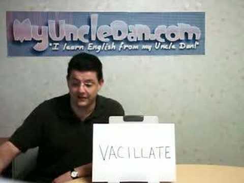 Vacillate