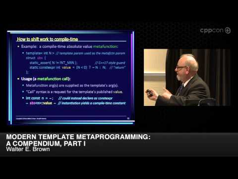 "CppCon 2014: Walter E. Brown ""Modern Template Metaprogramming: A Compendium, Part I"""